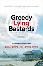 Greedy Lying Bastards poster