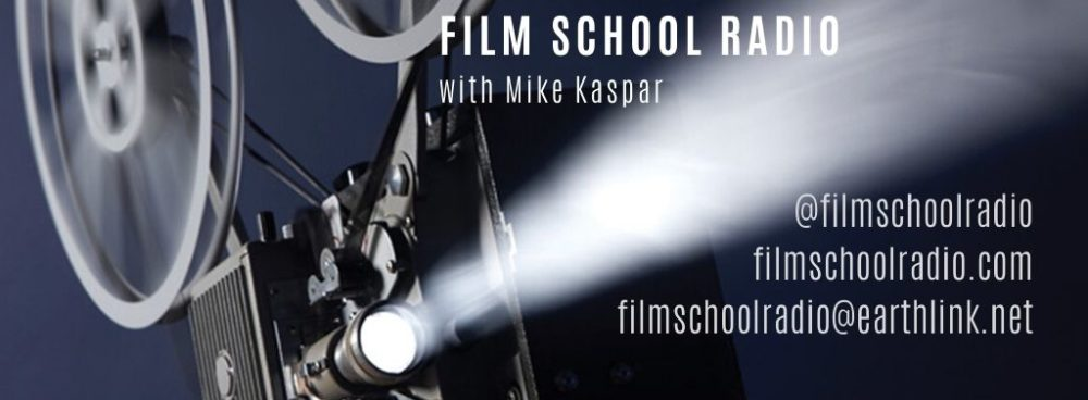 Film School Radio hosted by Mike Kaspar